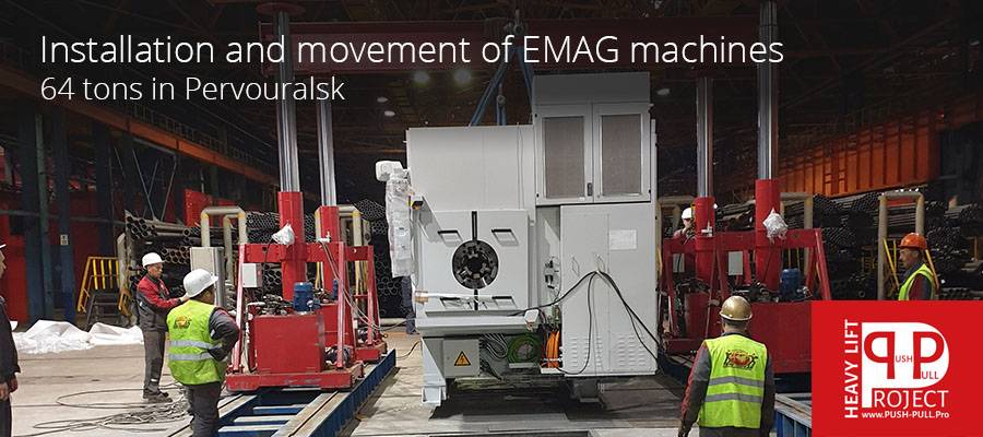 Execution of works on moving and installation of pipe-Cutting machines EMAG